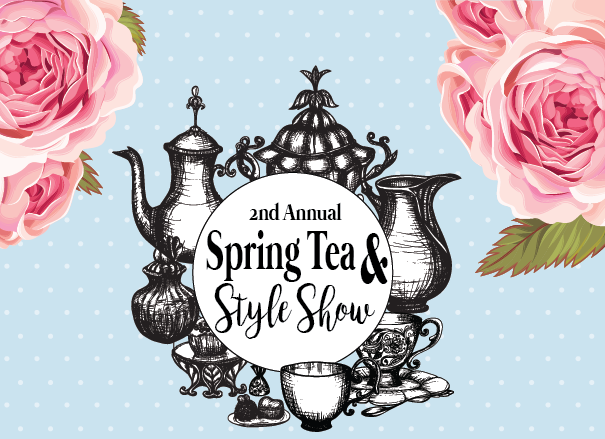 Second Annual Spring Tea and Style Show